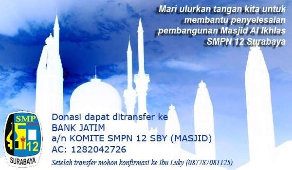 Donasi untuk Pembangunan Masjid Al Iklhas SMPN 12 Surabaya